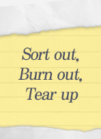 Sort out, Burn out, Tear up