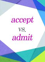 accept vs. admit