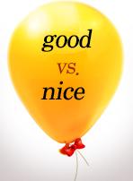 good vs. nice